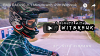 BMX RACING // 1 Minute with: Pim Witbreuk